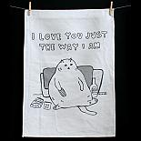 Tea Towel - I Love You Just The Way I Am - designed in Melbourne by Able and Game