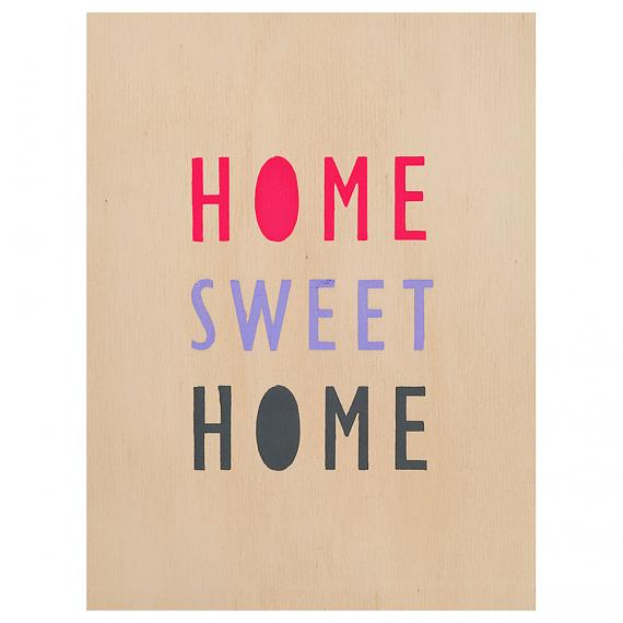 Home Sweet Home Print on Ply Candy designed and made in Australia by me and amber